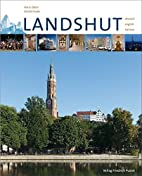 Landshut: Mit Texten in Deutsch, Englisch,…