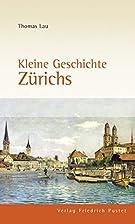 Kleine Geschichte Zürichs by Thomas Lau