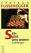Ein Spiel ums andere by Gertrud Fussenegger