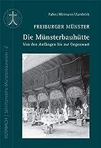Freiburger Münster - Die Münsterbauhütte…