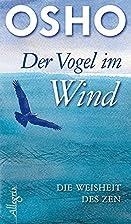 Der Vogel im Wind: Die Weisheit des Zen by…