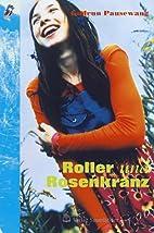 Roller und Rosenkranz. by Gudrun Pausewang