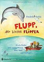 Flupp, der kleine Flipper: Kinderlieder und…