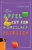 Cynthia Lord: Ein Apfel ist ein komischer Pfirsich