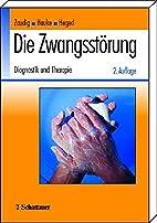 Die Zwangsstörung. Diagnostik und Therapie…