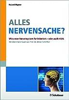 Alles Nervensache? Wie unser Nervensystem…