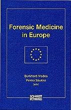 Forensic medicine in Europe by Burkhard…