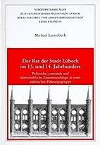 Der Rat der Stadt Lübeck im 13. und 14.…