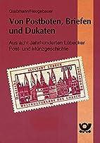 Von Postboten, Briefen und Dukaten by…