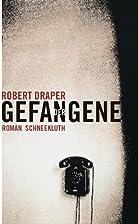 Der Gefangene by Robert Draper