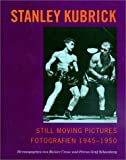 Stanley Kubrick: Still moving pictures. Edition iccarus