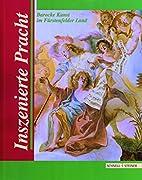 Inszenierte Pracht : barocke Kunst im…