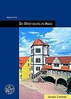 Die Moritzburg in Halle by Andreas Stahl
