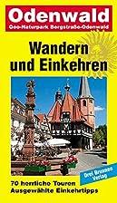Odenwald : herrliche Wanderwege, gemütliche…