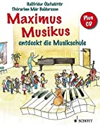 Maximus Musikus: entdeckt die Musikschule by…