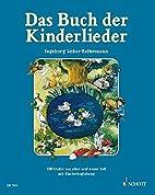 Das Buch der Kinderlieder: 235 alte und neue…