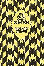 Die Frau ohne Schatten [libretto] by Hugo…