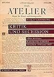 """Ursprung, Philip: Kritik und Secession: """"Das Atelier"""" : Kunstkritik in Berlin zwischen 1890 und 1897 (German Edition)"""