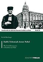 Rabbi Nehemiah Anton Nobel : the Jewish…