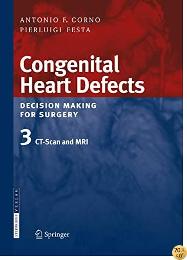 TCongenital Heart Defects. Decision Making for Surgery: Volume 3: CT-Scan and MRI