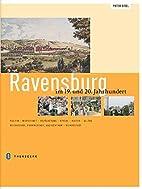 Ravensburg im 19. und 20. Jahrhundert :…
