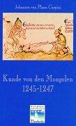 Kunde von den Mongolen 1245-1247 by Johannes…
