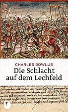 Die Schlacht auf dem Lechfeld by charles…