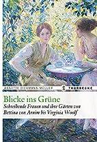 Blicke ins Grüne: Schreibende Frauen und…