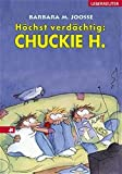 Joosse, Barbara M.: Höchst verdächtig: Chuckie. ( Ab 8 J.)