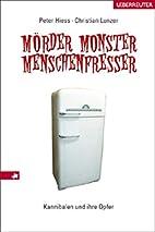 Mörder, Monster, Menschenfresser.…