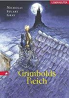 Grimbolds Reich by Nicholas Stuart Gray