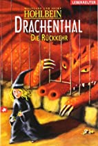 Drachenthal - Die Rückkehr by Wolfgang…