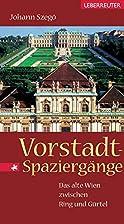 Vorstadt-Spaziergänge : das alte Wien…