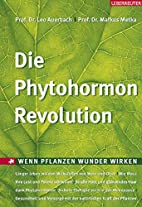 Die Phytohormon-Revolution: Wenn Pflanzen…