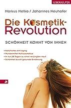Die Kosmetik-Revolution: Schönheit kommt…