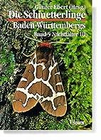 Die Schmetterlinge Baden-Württembergs. Band…