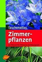 Taschenatlas Zimmerpflanzen: 350 Pflanzen…