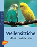 Kurt Kolar: Wellensittiche. Ulmer Smart