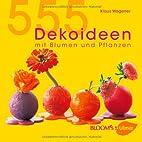 555 Dekoideen mit Blumen und Pflanzen by…