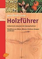 Holzführer: Einheimische Holzarten mit…