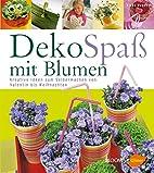 Deko-Spaß mit Blumen: Kreative Ideen zum…