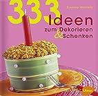 333 Ideen zum Dekorieren & Schenken by…
