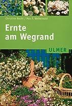 Ernte am Wegrand by Christine Recht
