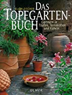 Das Topfgartenbuch. Gärtnern in Töpfen,…