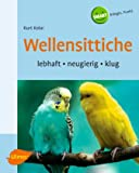Kolar, Kurt: Wellensittiche. Heimtiere halten.