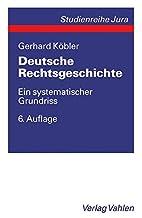 Deutsche Rechtsgeschichte : Ein…