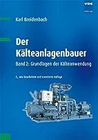 Der Kälteanlagenbauer: Grundlagen der…