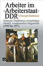 Arbeiter im Arbeiterstaat DDR: Deutsche…