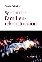 Systemische Familienrekonstruktion by Martin…