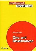 Otto- und Dieselmotoren by Heinz Grohe